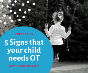 5 Signs that your child needs OT